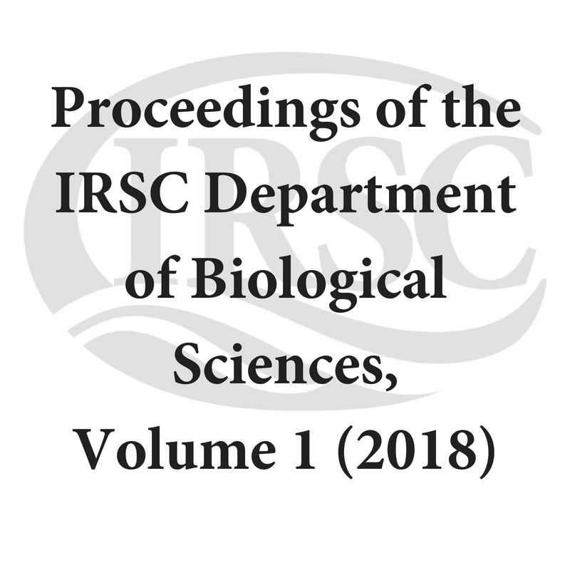 Proceedings of the IRSC Department of Biological Sciences, Volume 1 (2018)